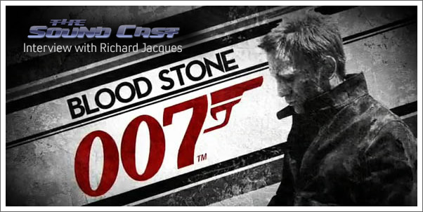 Soundcast Interview:  Richard Jacques (007 Blood Stone)