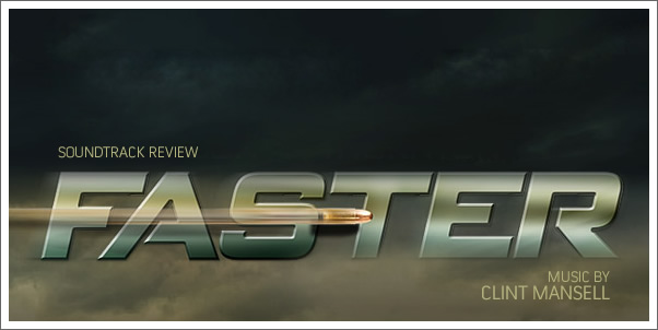 Faster (Soundtrack) by Clint Mansell - Review