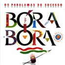 CD%20PARALAMAS%20DO%20SUCESSO%20-%20BORA%20BORA