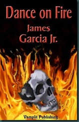 Dance on Fire by James Garcia Jr copy