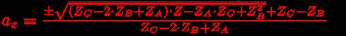 az= (±sqrt((Zc-2*Zb+Za)*Z-Za*Zc+Zb^2)+Zc-Zb)/(Zc-2*Zb+Za)