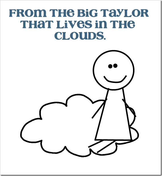 big taylor lives in the clouds