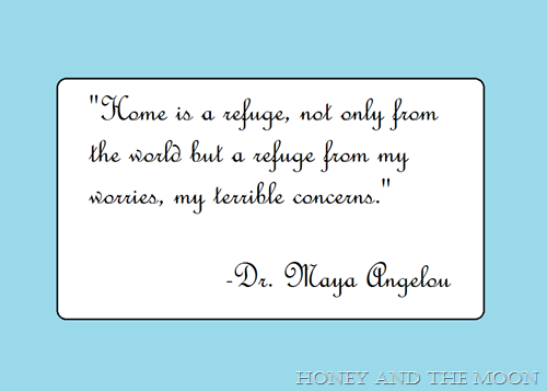 home is a refuge, Maya Angelou quote