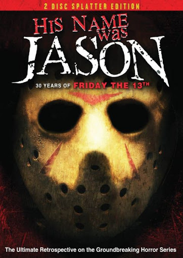 His Name Was Jason 30 Years of Friday the 13th