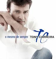 o mesmo de sempre tony carreira Baixe CD: Tony Carreira – O Mesmo de Sempre
