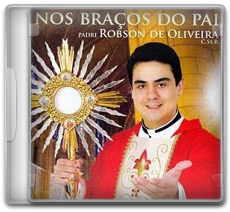 Download Padre Robson De Oliveira – Nos Braços Do Pai