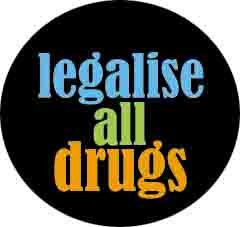 legalise drugs