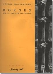 Borges por el siglo de los siglos, de Néstor Montenegro