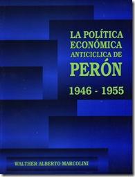 La Política Económica Anticíclica de Perón, de Walter Marcolini