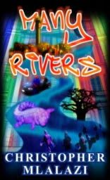 Many Rivers by Christopher Mlalazi