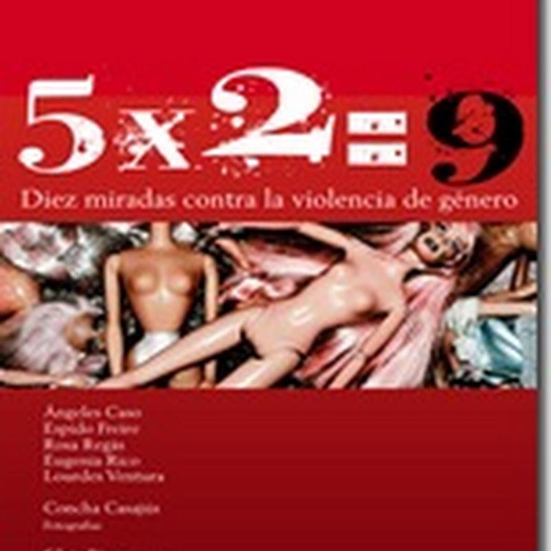 > 5x2=9. Diez miradas contra la violencia de género.