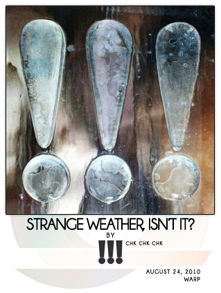 Strange Weather, Isn't It? by !!! [chk chk chk]