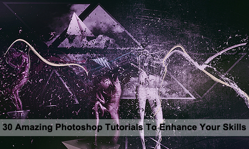 home 30 Amazing Photoshop Tutorials To Enhance Your Skills