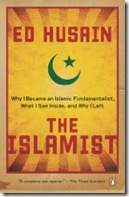 The Islamist: Why I Became an Islamic Fundamentalist, What I Saw Inside, and Why I Left  by Ed Husain