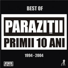 Parazitii - Primii 10 Ani CD 1