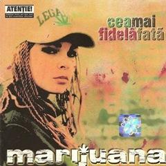 Marijuana - Cea mai fidela fata