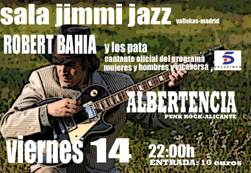Cartel Robert Bahía & Albertencia en Jimmy Jazz Vallecas, Madrid