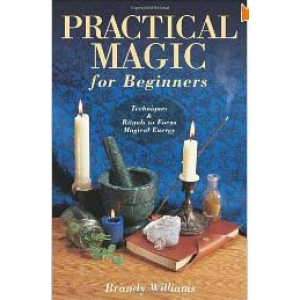 Practical Magic For Beginners Techniques And Rituals To Focus Magical Energy Cover