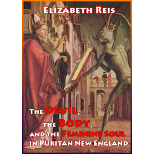 The Devil The Body And The Feminine Soul In Puritan New England Cover