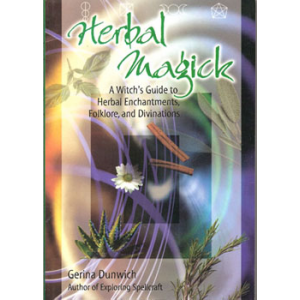 Herbal Magick A Witchs Guide To Herbal Enchantments Folklore And Divinations Cover