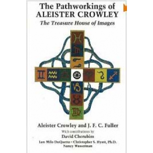 The Pathworkings Of Aleister Crowley The Treasure House Of Images Cover