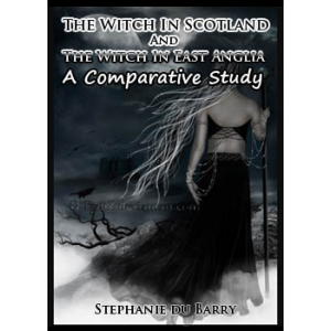 The Witch In Scotland And The Witch In East Anglia A Comparative Study Cover