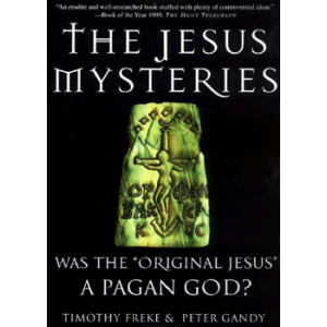 The Jesus Mysteries Was The Original Jesus A Pagan God Cover