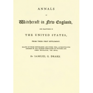 Annals Of Witchcraft In New England And Elsewhere In The United States Cover