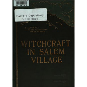 Witchcraft In Salem Village In 1692 Together With A Review Of The Opinions Of Modern Writers Cover