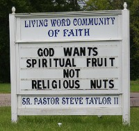 Church sign: 'God wants spiritual fruits, not religious nuts'