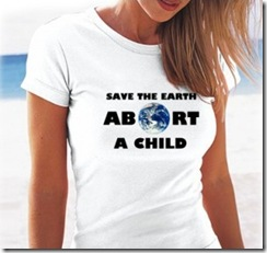 Save the Earth, Abort a Child