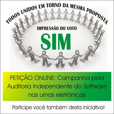 Petição Online Auditoria Independente do Software nas Urnas Eletrônicas