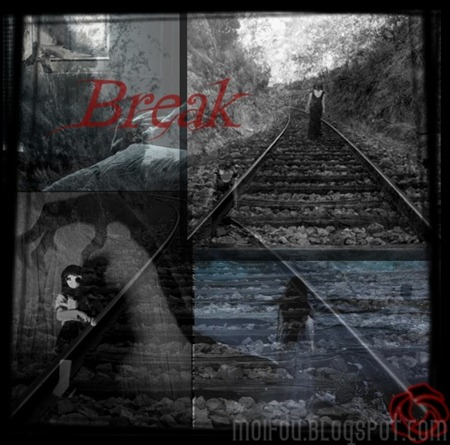 Break [Moi Fou - By Amanda_Hyuuga]