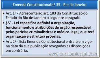 Constituição do Estado do Rio de Janeiro. Emenda Constitucional nº 35 - Criação de Órgão para a Realização de Perícias Criminais.