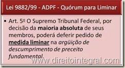ADPF. Lei 9882/1999. Art. 5º. Quórum para a concessão de liminar.