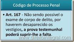 CPP - Código de Processo Penal - Art. 167 - Vestígios e Prova Testemunhal.