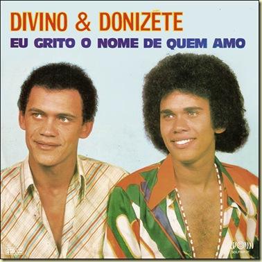 Divino e Donizete (1977) Eu Grito o Nome de Quem Amo