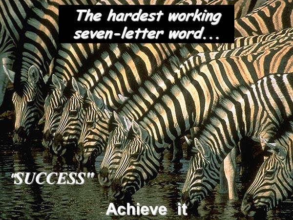 The hardest working seven-letter word - Success - Achieve it