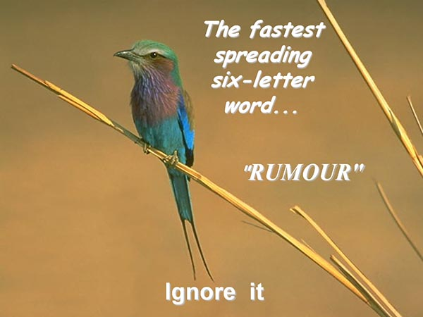 The fastest spreading six-letter word - Rumour - Ignore it