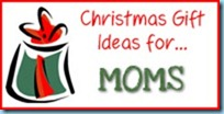 Gift Ideas...moms