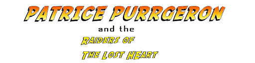 Patrice Purrgeron and the Raiders of the Lost Heart