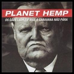 Planet Hemp - Os Cães Ladram Mas A Caravana Não Para