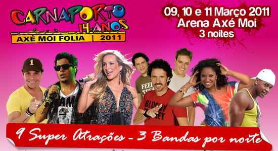 Carnaporto 2011 - Arena Axé Moi - Porto Seguro - BA