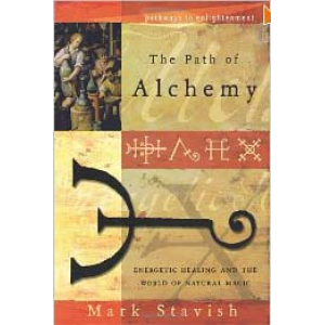 The Path Of Alchemy Energetic Healing And The World Of Natural Magic Cover