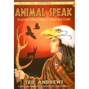 Animal Speak The Spiritual And Magical Powers Of Creatures Great And Small Cover