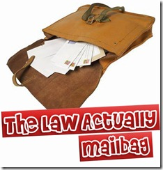 law actually mailbag