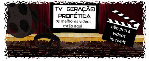 TV GERAÇÃO PROFÉTICA
