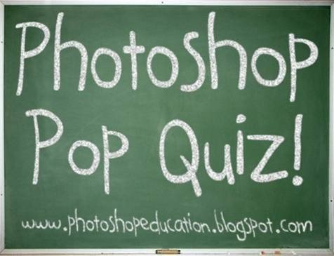 Photoshop Pop Quiz 4