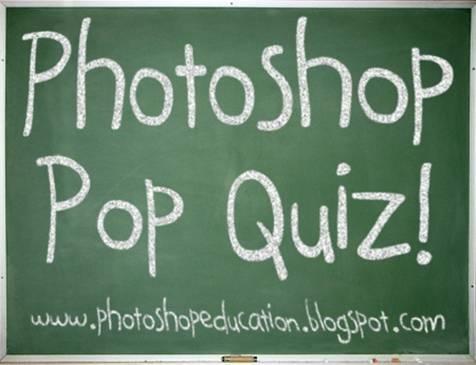 Photoshop Pop Quiz 4
