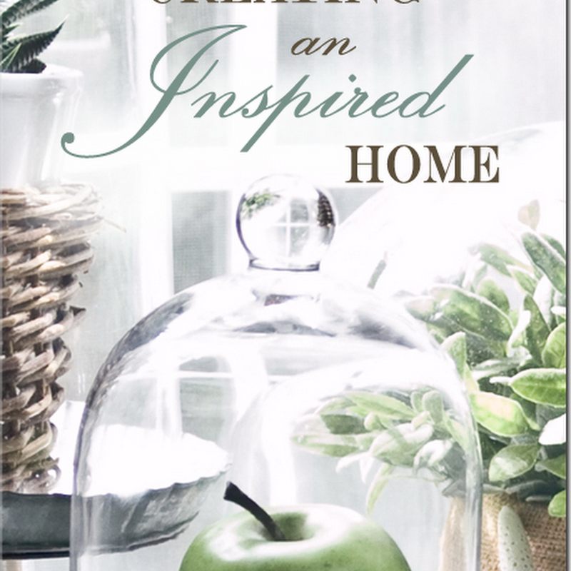 Creating An Inspired Home